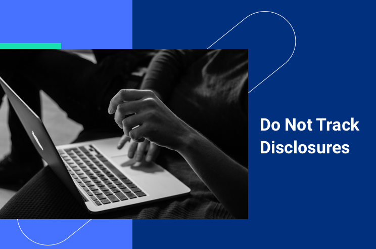 Do not track: how do not track disclosures affect your privacy and experience
