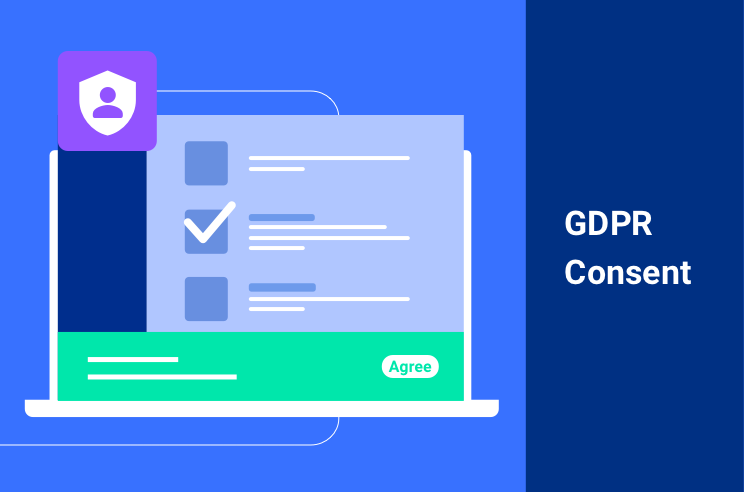 GDPR Consent: Examples, Definitions, and Compliance