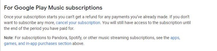 Google Play Music's no refund policy states users won't get refunds for payments already made.
