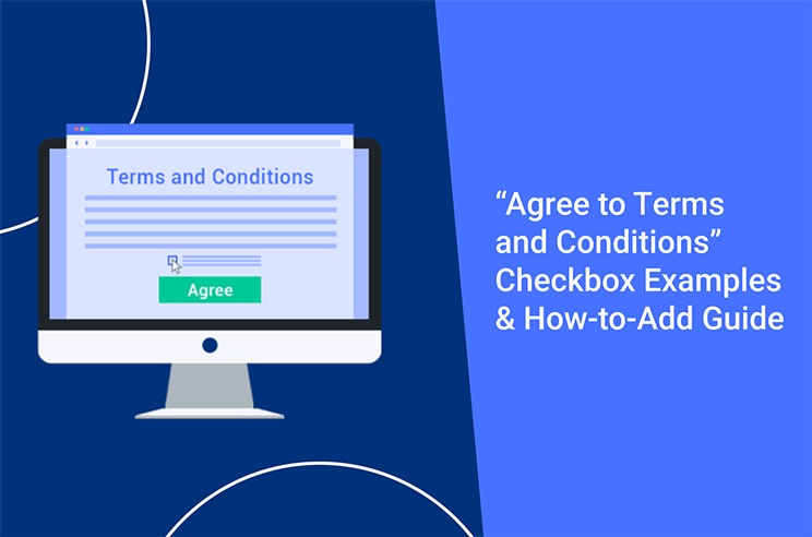 Agree to Terms and Conditions Checkbox Examples & How-to-Add Guide