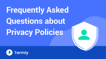 Frequently asked questions and answers about privacy policies